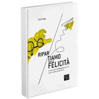 book_Ripartiamo dalla felicità